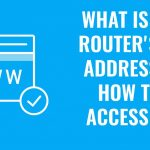 What is My Router's IP Address? How To Access It?