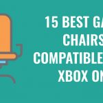 15 Game Chairs Compatible With Xbox One - Buyer's Guide