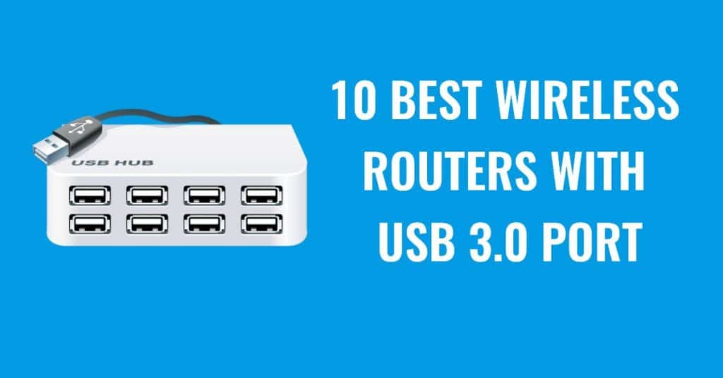 Best Wireless Routers With USB 3.0 Port