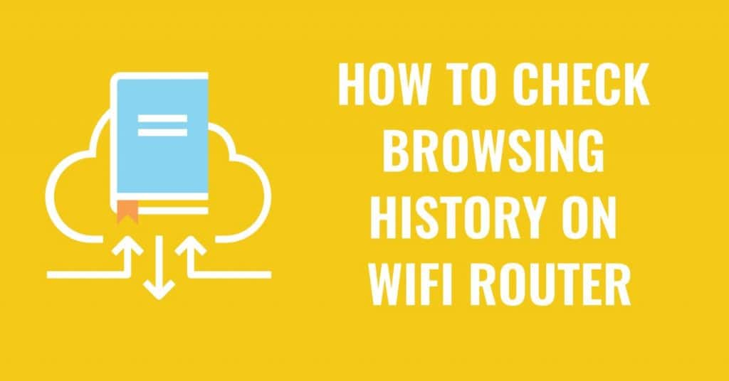 How To Check Browsing History On WiFi Router