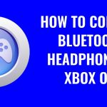 How To Connect Bluetooth Headphone To Xbox One