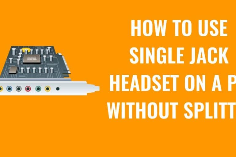 How To Use Single Jack Headset On A PC Without Splitter