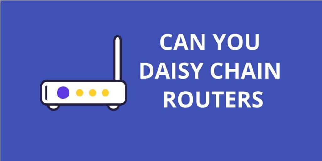 Can You Daisy Chain Routers