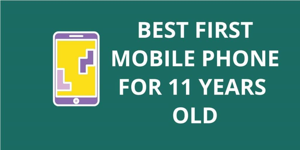 Top 10 Best First Mobile Phone For 11 Years Old