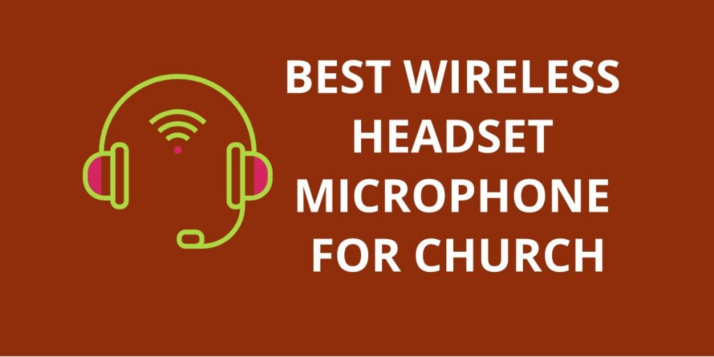 10 Best Wireless Headset Microphone For Church