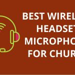 10 Best Wireless Microphone System For Church