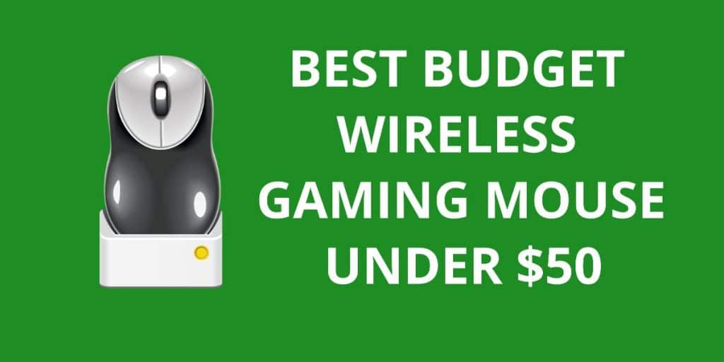 15 Best Budget Wireless Gaming Mouse Under $50