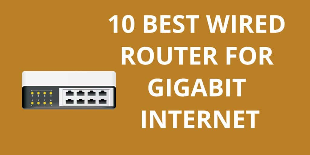10 Best Wired Router for Gigabit Internet