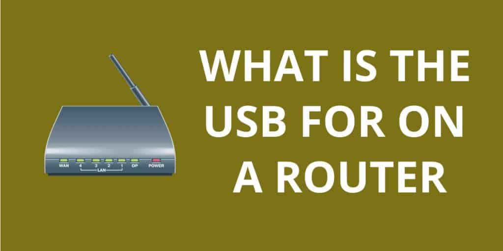 What is the USB for on a Router
