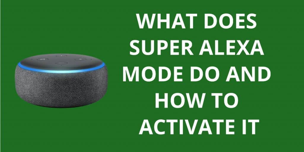 What Does Super Alexa Mode do And How to Activate it
