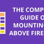 The Complete Guide On Mounting TV Above Fireplace