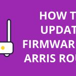 How to Update Firmware on Arris Router