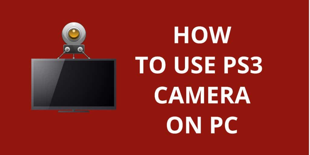 How to Use PS3 Camera on PC