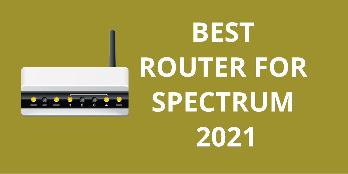 10 Best Router For Spectrum 2021