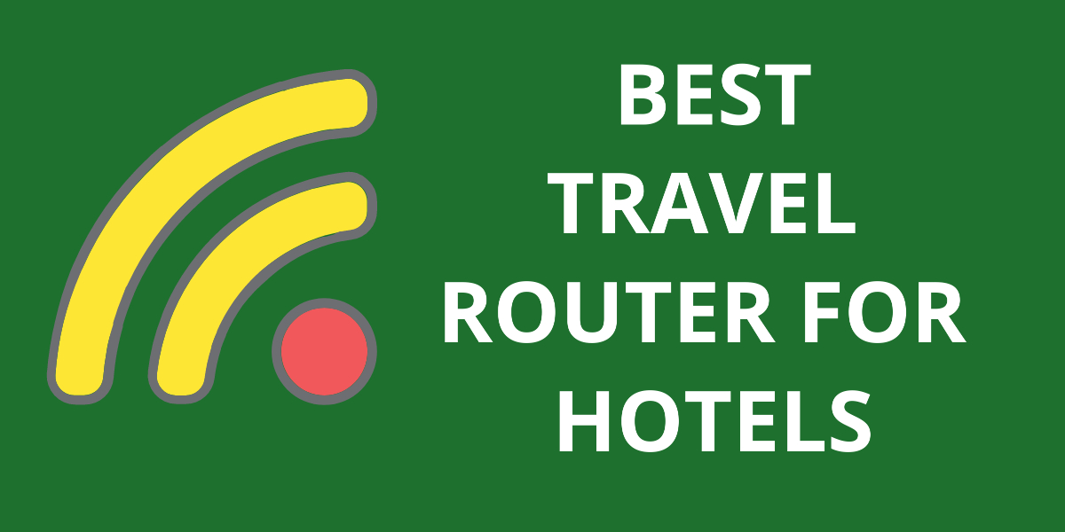 10 Best Travel Router For Hotels