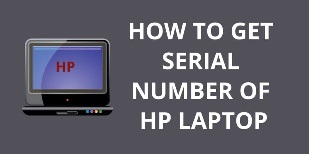 How To Get Serial Number Of HP Laptop