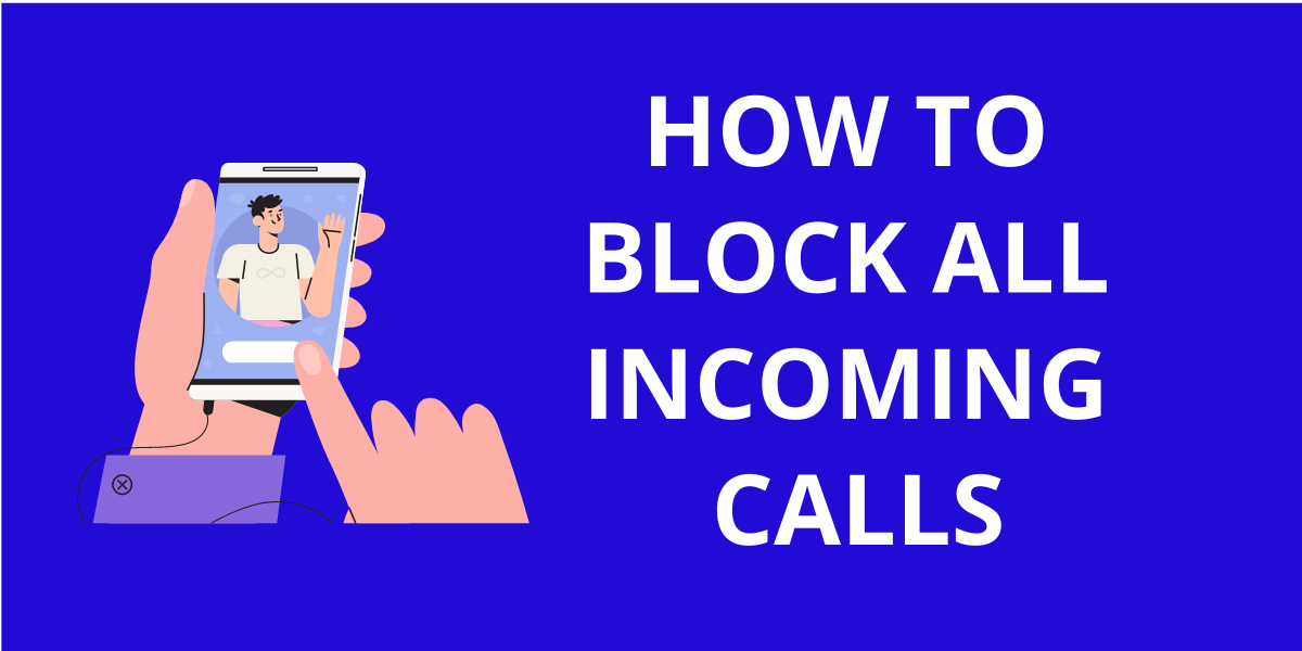 How To Block All Incoming Calls