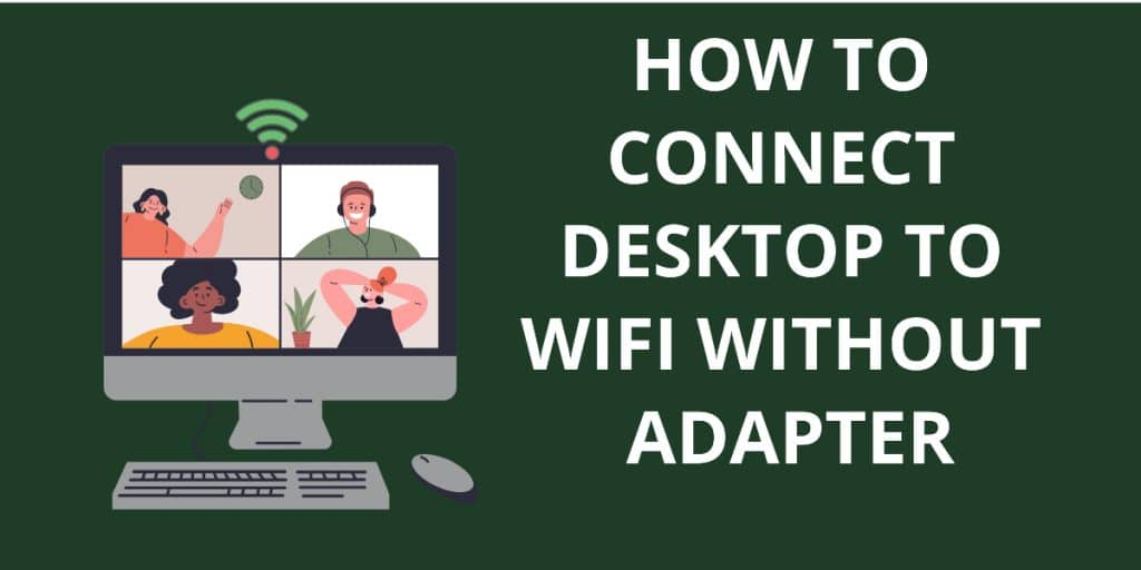 How To Connect Desktop To Wifi Without Adapter