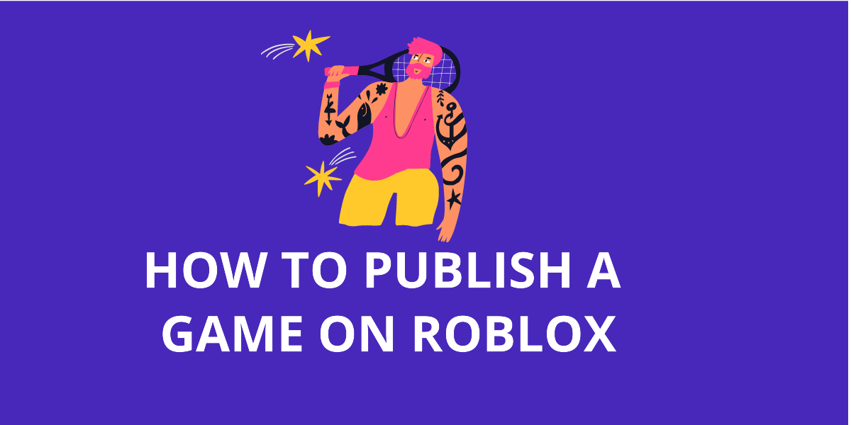 How To Publish A Game On Roblox
