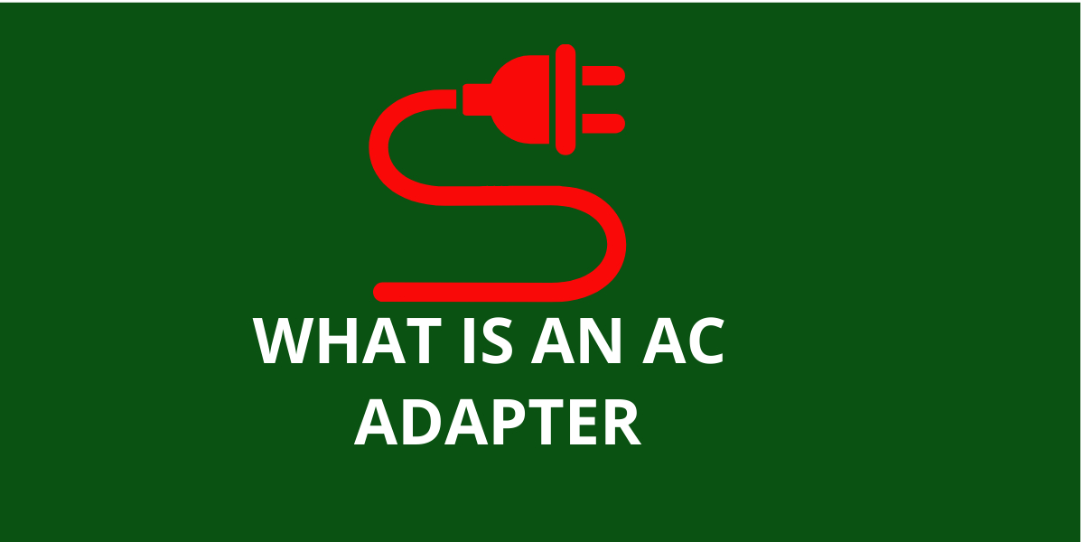 What Is An AC Adapter