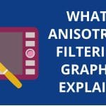 What Is Anisotropic Filtering - Graphics Explained