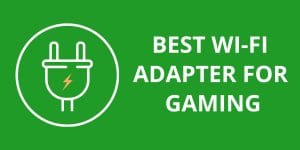 Best Wi-Fi Adapter For Gaming
