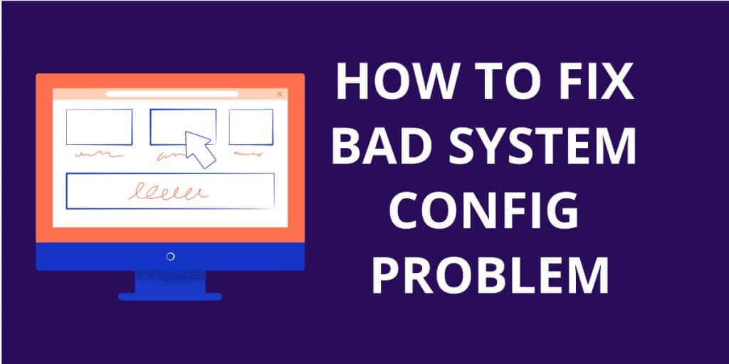 How To Fix Bad System Config Problem