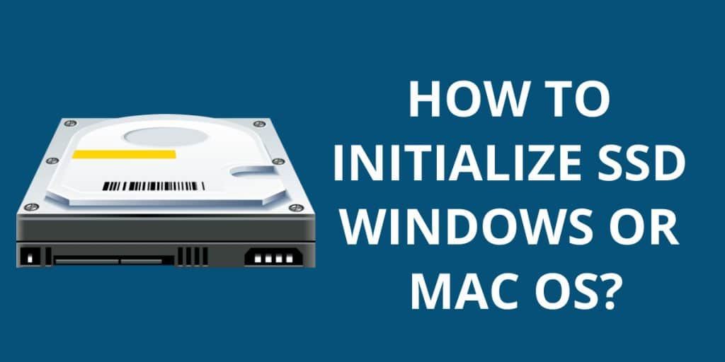 How To Initialize SSD Windows or Mac OS?