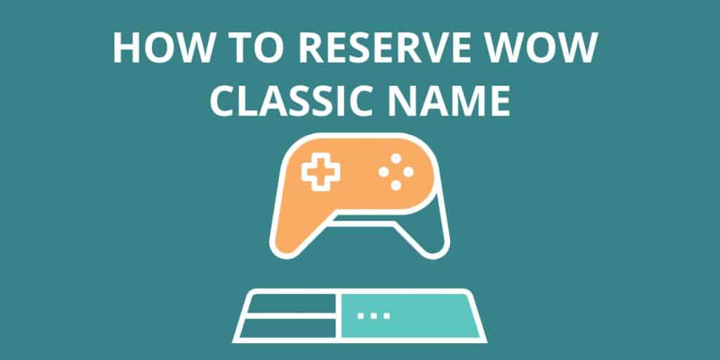How To Reserve Wow Classic Name