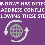 Fix Windows Has Detected An IP Address Conflict By Following These Steps