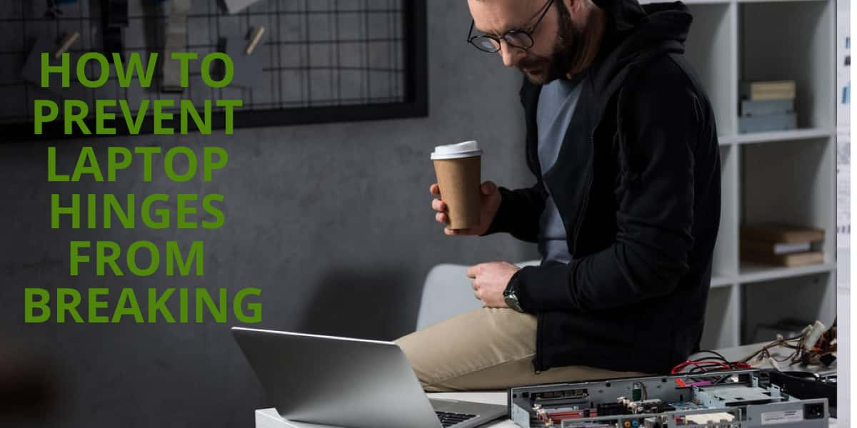 How To Prevent Laptop Hinges From Breaking